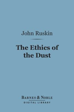 The Ethics of the Dust (Barnes & Noble Digital Library)
