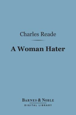 A Woman Hater (Barnes & Noble Digital Library)