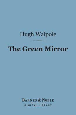 The Green Mirror (Barnes & Noble Digital Library): A Quiet Story