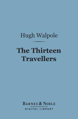 The Thirteen Travellers (Barnes & Noble Digital Library)