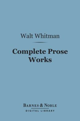 Complete Prose Works (Barnes & Noble Digital Library)