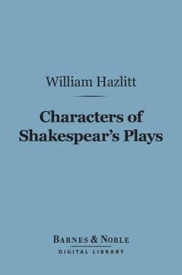 Characters of Shakespear's Plays (Barnes & Noble Digital Library)