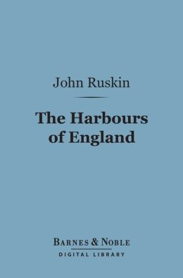 The Harbours of England (Barnes & Noble Digital Library)