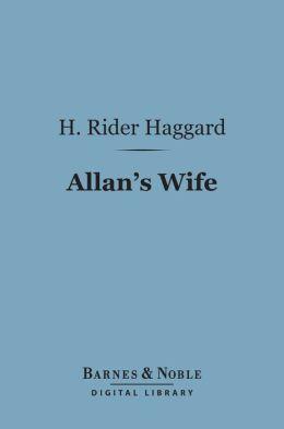 Allan's Wife (Barnes & Noble Digital Library): An Allan Quartermain Novel