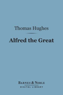 Alfred the Great (Barnes & Noble Digital Library)