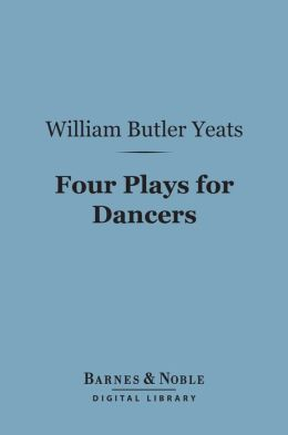 Four Plays for Dancers (Barnes & Noble Digital Library)
