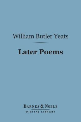 Later Poems (Barnes & Noble Digital Library)