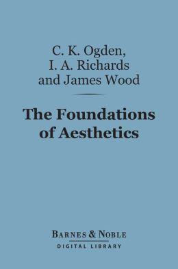 The Foundations of Aesthetics (Barnes & Noble Digital Library)
