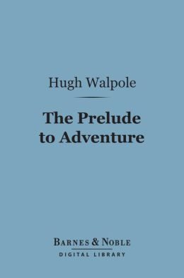 The Prelude to Adventure (Barnes & Noble Digital Library)