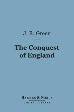 The Conquest of England (Barnes & Noble Digital Library)