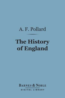 The History of England (Barnes & Noble Digital Library): A Study in Political Evolution