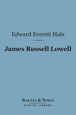 James Russell Lowell (Barnes & Noble Digital Library)