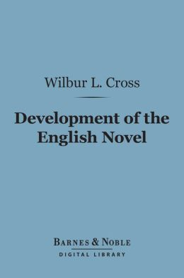 The Development of the English Novel (Barnes & Noble Digital Library)