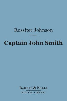 Captain John Smith (Barnes & Noble Digital Library): 1579-1631