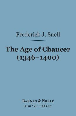 The Age of Chaucer (1346-1400) (Barnes & Noble Digital Library)