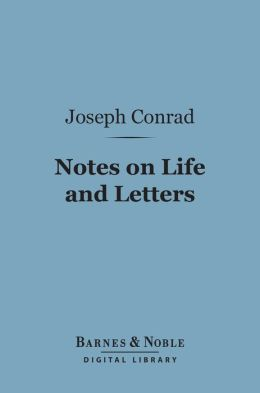 Notes on Life and Letters (Barnes & Noble Digital Library)