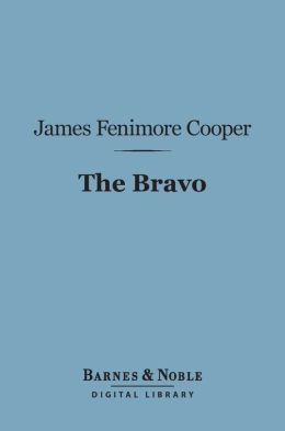 The Bravo (Barnes & Noble Digital Library)