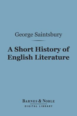 A Short History of English Literature (Barnes & Noble Digital Library)