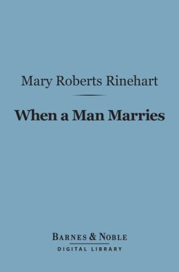 When a Man Marries (Barnes & Noble Digital Library)