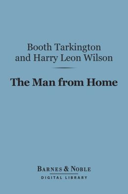 The Man from Home (Barnes & Noble Digital Library)