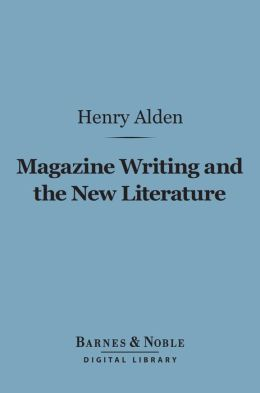 Magazine Writing and the New Literature (Barnes & Noble Digital Library)