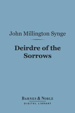 Deirdre of the Sorrows (Barnes & Noble Digital Library)