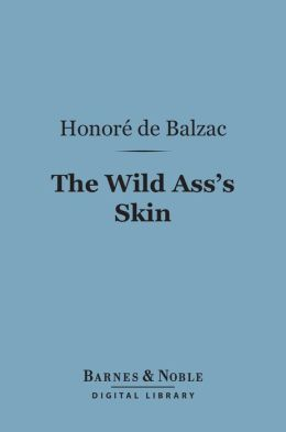 The Wild Ass's Skin (Barnes & Noble Digital Library)