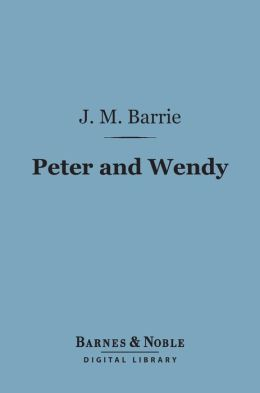 Peter and Wendy (Barnes & Noble Digital Library)