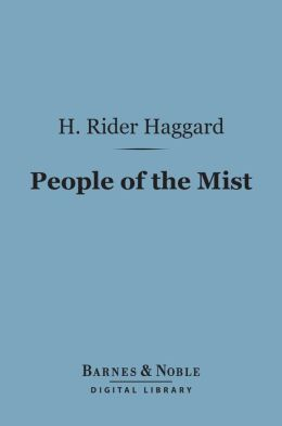 The People of the Mist (Barnes & Noble Digital Library)