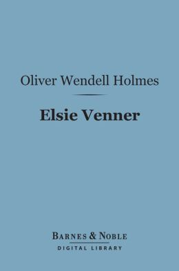 Elsie Venner (Barnes & Noble Digital Library)