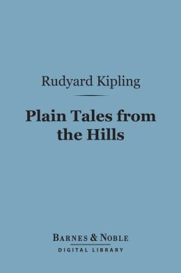 Plain Tales from the Hills (Barnes & Noble Digital Library)