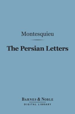 The Persian Letters (Barnes & Noble Digital Library)