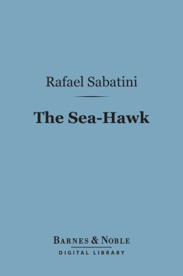The Sea-Hawk (Barnes & Noble Digital Library)