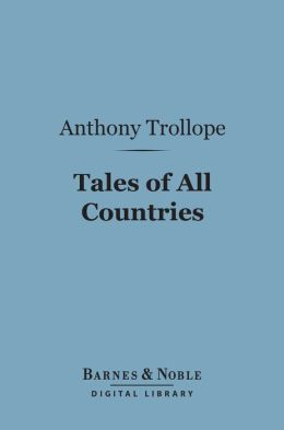 Tales of All Countries (Barnes & Noble Digital Library)