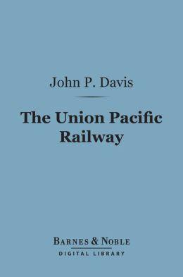 The Union Pacific Railway (Barnes & Noble Digital Library)