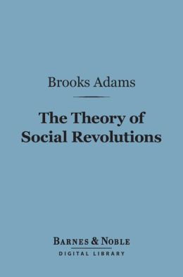 The Theory of Social Revolutions (Barnes & Noble Digital Library)