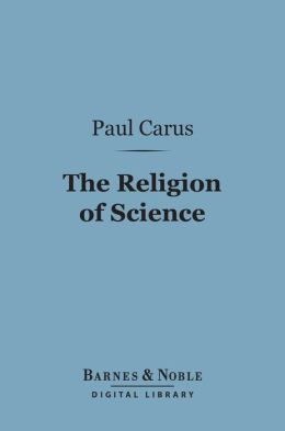 The Religion of Science (Barnes & Noble Digital Library)