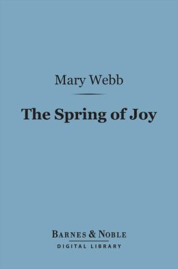The Spring of Joy: (Barnes & Noble Digital Library): A Little Book of Healing