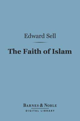 The Faith of Islam (Barnes & Noble Digital Library)