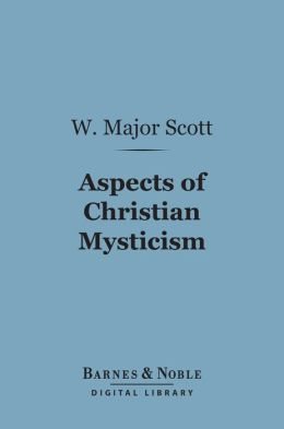 Aspects of Christian Mysticism (Barnes & Noble Digital Library)