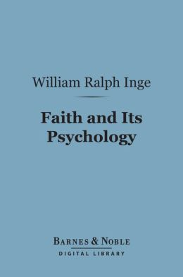 Faith and Its Psychology (Barnes & Noble Digital Library)
