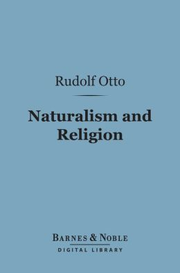 Naturalism and Religion (Barnes & Noble Digital Library)
