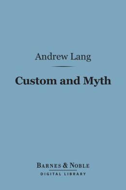 Custom and Myth (Barnes & Noble Digital Library)