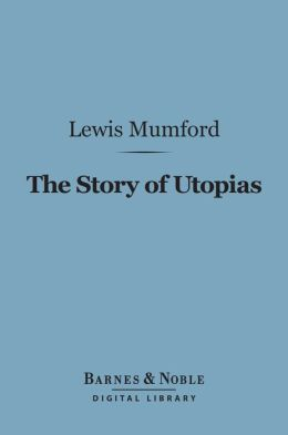 The Story of Utopias (Barnes & Noble Digital Library)