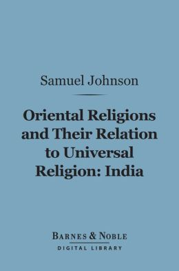 Oriental Religions and Their Relation to Universal Religion: India (Barnes & Noble Digital Library)