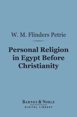 Personal Religion in Egypt Before Christianity (Barnes & Noble Digital Library)