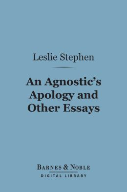 An Agnostic's Apology and Other Essays (Barnes & Noble Digital Library)