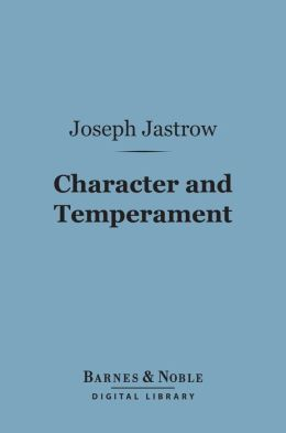 Character and Temperament (Barnes & Noble Digital Library)