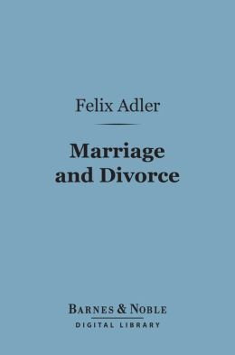 Marriage and Divorce (Barnes & Noble Digital Library)