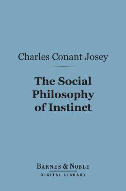 The Social Philosophy of Instinct (Barnes & Noble Digital Library)